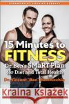 15 Minutes to Fitness: Dr. Ben's Smart Plan for Diet and Total Health Vincent