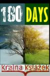 180 Days Steven Orlowski 9781516905584 Createspace Independent Publishing Platform