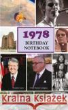 1978 Birthday Notebook: A Great Alternative to a Birthday Card Hugh Morrison 9781546371021 Createspace Independent Publishing Platform