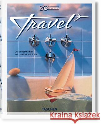20th Century Travel Jim Heimann 9783836553964 TASCHEN - książka