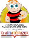 365 Day Doodle Comic Book for Kids: Sketch Book - Activity Books - Large 8.5x11 Blank Comic Journals 9781542928076 Createspace Independent Publishing Platform