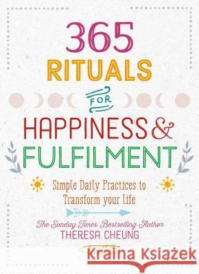 365 Rituals for Happiness and Fulfilment: Simple Daily Practices to Transform Your Life  9781786782076  - książka