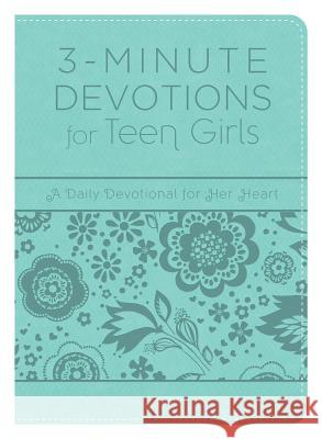 3-Minute Devotions for Teen Girls: A Daily Devotional for Her Heart Compiled by Barbour Staff 9781683222361 Barbour Publishing - książka