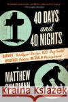 40 Days and 40 Nights: Darwin, Intelligent Design, God, Oxycontin(r), and Other Oddities on Trial in Pennsylvania Matthew Chapman 9780061179464 Collins