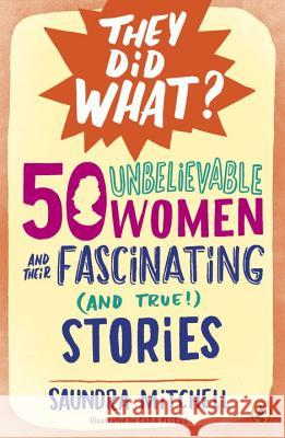 50 Unbelievable Women and Their Fascinating (and True!) Stories Saundra Mitchell 9780147518125 Puffin Books - książka