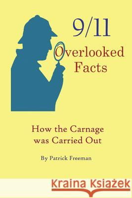 9/11 Overlooked Facts: How the Carnage Was Carried Out Patrick R. Freeman 9780692180280 Petrus Feddema - książka