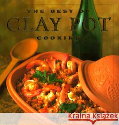The Best of Clay Pot Cooking Elizabeth Jacobi Dana Jacobi Elizabeth Watt 9780002250511
