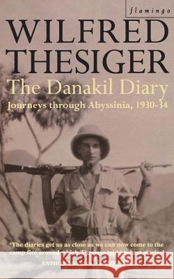 The Danakil Diary Wilfred Thesiger 9780006387756 HARPERCOLLINS PUBLISHERS