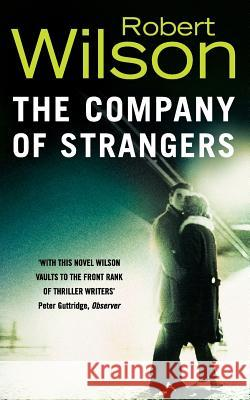 The Company of Strangers Robert Wilson 9780006512035