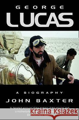 George Lucas: A Biography John Baxter 9780006530817 HARPERCOLLINS PUBLISHERS