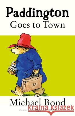 PADDINGTON GOES TO TOWN Michael Bond 9780006753667
