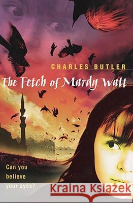 The Fetch of Mardy Watt Charles Butler 9780007128570