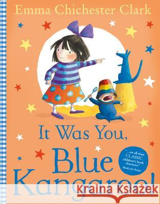 It Was You, Blue Kangaroo! Emma Chichester Clark 9780007130979