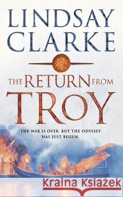 The Return from Troy Lindsay Clarke 9780007152568