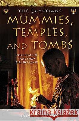 Mummies, Temples and Tombs (Ancient Egyptians, Book 4) Clive Dickinson Collins Publishers 9780007153787