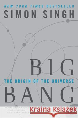 Big Bang: The Origin of the Universe Simon Singh 9780007162215