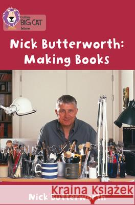 Making Books Nick Butterworth 9780007185955 HARPERCOLLINS PUBLISHERS