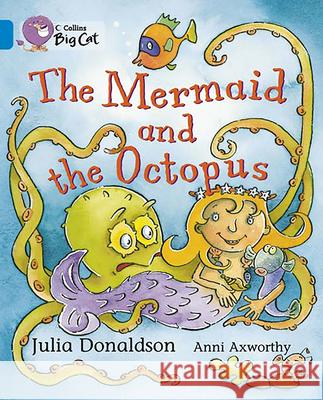 The Mermaid and the Octopus Julia Donaldson 9780007186846