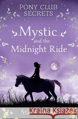 Mystic and the Midnight Ride Stacy Gregg 9780007245192