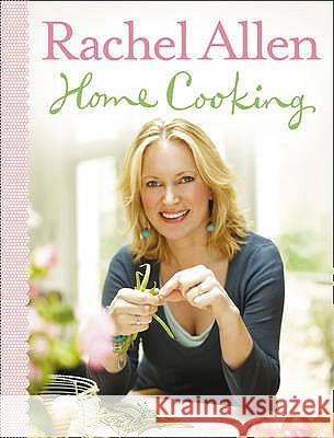 HOME COOKING Rachel Allen 9780007259717
