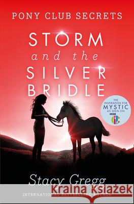 Storm and the Silver Bridle Stacy Gregg 9780007270316