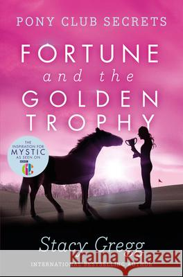 Fortune and the Golden Trophy Stacy Gregg 9780007270323