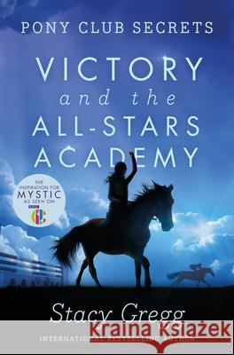 Victory and the All-Stars Academy Stacy Gregg 9780007270330