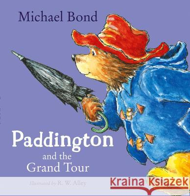 Paddington and the Grand Tour Michael Bond 9780007368693