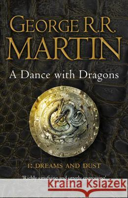 A Dance with Dragons: Part One: Dreams and Dust George Martin 9780007466061
