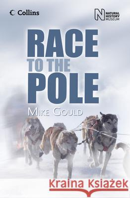 Race to the Pole Mike Gould 9780007502936