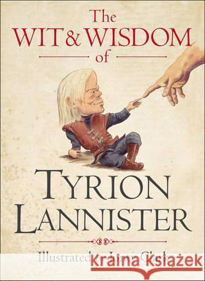 Wit and Wisdom of Tyrion Lannister George RR Martin 9780007532322