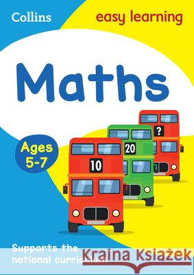 Maths Ages 5-7 : Prepare for School with Easy Home Learning   9780007559794