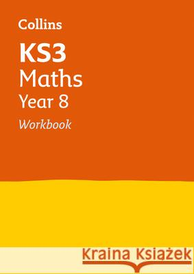 Collins New Key Stage 3 Revision -- Maths Year 8: Workbook   9780007562671