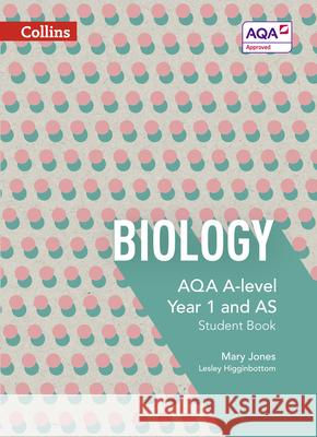 Collins Aqa A-Level Science - Aqa A-Level Biology Year 1 and as Student Book   9780007590162