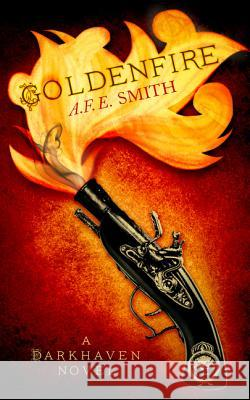Goldenfire (the Darkhaven Novels, Book 2) A F E Smith 9780008141745