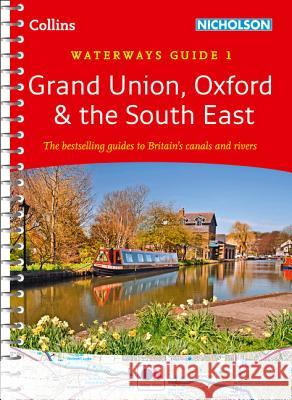Collins Nicholson Waterways Guides - Grand Union, Oxford & the South East No. 1 Maps Collins 9780008146528