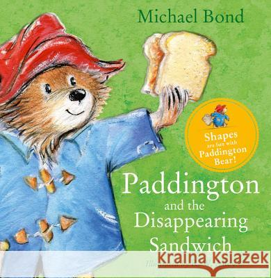 Paddington and the Disappearing Sandwich Michael Bond 9780008159757
