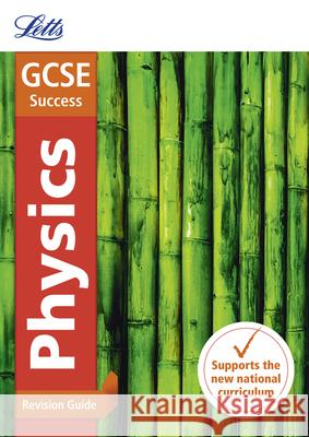 Letts GCSE Revision Success - New 2016 Curriculum - GCSE Physics: Revision Guide Collins UK 9780008160968
