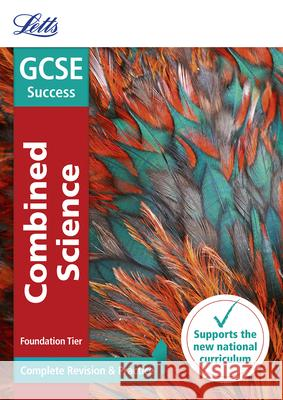 Letts GCSE Revision Success - New 2016 Curriculum - GCSE Combined Science Foundation: Complete Revision & Practice Collins UK 9780008161101