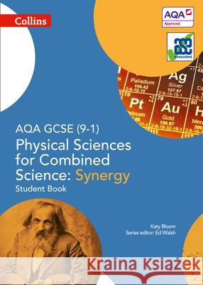 Collins GCSE Science - Aqa GCSE (9-1) Physical Sciences for Combined Science: Synergy: Student Book Ed Walsh 9780008174965