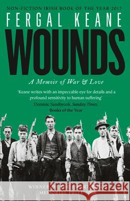 Wounds: A Memoir of War and Love Fergal Keane 9780008189273 William Collins