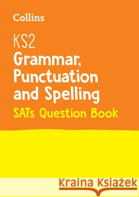 Ks2 English Grammar, Punctuation and Spelling Sats Question Book Collins, KS2 9780008201609