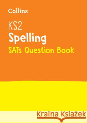 Ks2 English Spelling Sats Question Book Collins, KS2 9780008201616