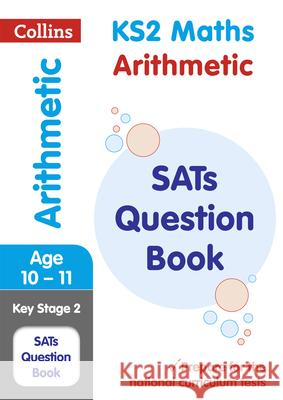 Ks2 Maths Arithmetic Sats Question Book Collins, KS2 9780008201623