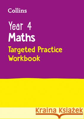 Year 4 Maths Targeted Practice Workbook Collins UK 9780008201708