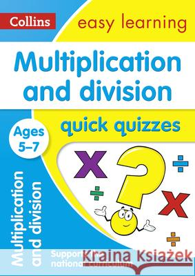 Multiplication and Division Quick Quizzes: Ages 5-7 Collins UK 9780008212483
