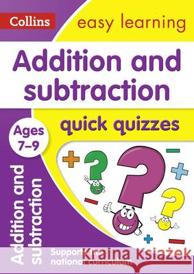 Addition and Subtraction Quick Quizzes: Ages 7-9 Collins UK 9780008212568