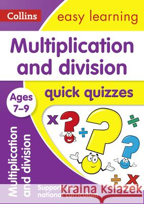 Multiplication and Division Quick Quizzes: Ages 7-9 Collins UK 9780008212575