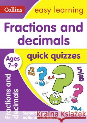 Fractions & Decimals Quick Quizzes: Ages 7-9 Collins UK 9780008212605