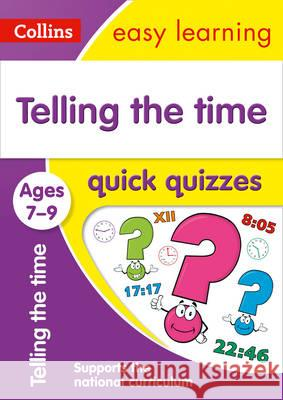 Telling the Time Quick Quizzes: Ages 7-9 Collins UK 9780008212612